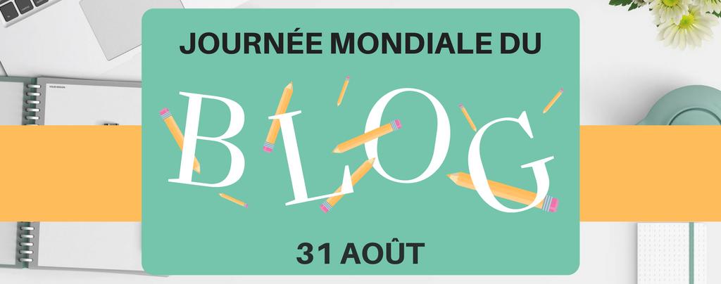 Jeudi 31 août : Journée mondiale du Blog